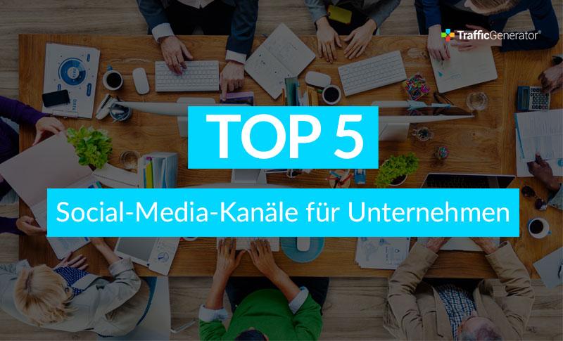 Top 5 Social-Media-Kanäle für Unternehmen