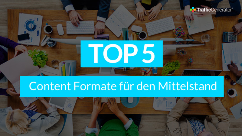 TrafficGenerator_Top-5_Content-Formate-fuer-den-Mittelstand