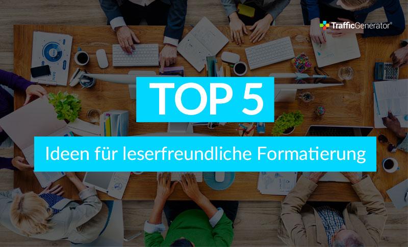 TrafficGenerator Top5 Ideen für leserfreundliche Formatierung